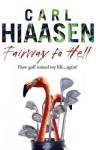 Fairway To Hell - Carl Hiaasen