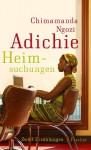 Heimsuchungen: Zwölf Erzählungen - Chimamanda Ngozi Adichie