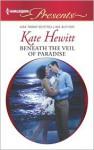 Beneath the Veil of Paradise - Kate Hewitt