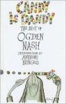 Candy Is Dandy: The Best of Ogden Nash - Ogden Nash, Anthony Burgess