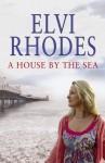 A House By The Sea - Elvi Rhodes