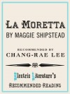 La Moretta (Electric Literature's Recommended Reading) - Maggie Shipstead, Chang-rae Lee