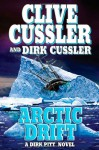 Arctic Drift - Clive Cussler, Dirk Cussler