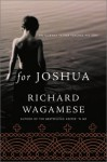 For Joshua : An Ojibway Father Teaches His Son - Richard Wagamese