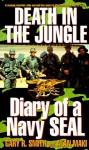 Death in the Jungle: Diary of a Navy Seal - Alan Maki, Gary Smith, Eric Conger