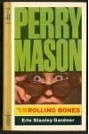 The Case of the Rolling Bones - Erle Stanley Gardner