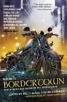 Welcome to Bordertown - Ellen Kushner, Terri Windling, Holly Black, Emma Bull