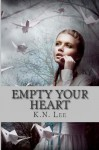 Empty Your Heart - K.N. Lee