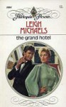 The Grand Hotel - Leigh Michaels
