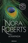 Atrapada (Spanish Edition) - Nora Roberts