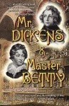 MR Dickens & Master Betty - Alan Stockwell
