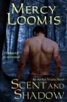 Scent and Shadow: an Aether Vitalis Novel - Mercy Loomis