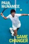 Game Changer: My Tennis Life - Paul McNamee