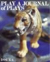 Play: A Journal of Plays - Issue 4 - Jordan Harrison, Sylvan Oswald, The Debate Society, Ann Marie Healy, Sibyl Kempson, Kristen Kosmas, Les Freres Corbusier, Gregory S. Moss, Nature Theatre of Oklahoma, Object Collection, Ariana Reines, Rude Mechanicals