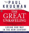The Great Unraveling CD: Losing Our Way in the New Century - Paul Krugman
