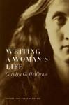 Writing a Woman's Life - Carolyn G. Heilbrun, Katha Pollitt