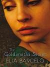 The Goldsmith's Secret - Elia Barcel, David Frye
