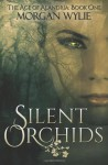 Silent Orchids - Morgan Wylie