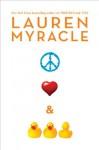 Peace, Love, and Baby Ducks - Lauren Myracle