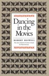 Dancing in the Movies - Robert Boswell