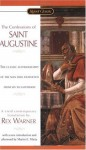 The Confessions of St. Augustine - Augustine of Hippo, Rex Warner, Martin E. Marty
