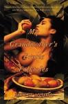 My Grandmother's Erotic Folktales - Robert Antoni