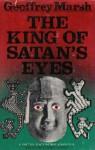 The King of Satan's Eyes - Geoffrey Marsh
