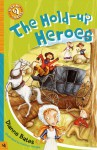 The Hold-up Heroes - Dianne Bates, Kathryn Wright