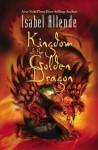 Kingdom of the Golden Dragon - Isabel Allende