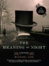 The Meaning of Night: A Confession - Michael Cox