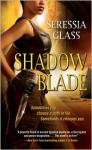 Shadow Blade - Seressia Glass