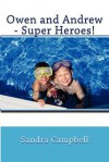 Owen and Andrew - Super Heroes! - Sandra Campbell
