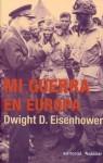 Mi guerra en Europa - Dwight D. Eisenhower