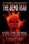 Evil To Burn(The Dead Man # 17) - Lisa Klink