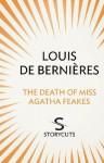 The Death of Miss Agatha Feakes (Storycuts) - Louis de Bernières