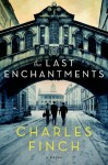 The Last Enchantments - Charles Finch