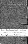 Analysing Everyday Experience: Social Research and Political Change - Niamh Stephenson, Dimitris Papadopoulos