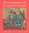 The Christmas Gift / El regalo de Navidad - Francisco Jiménez, Claire B. Cotts