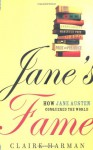 Jane's Fame: How Jane Austen Conquered the World - Claire Harman