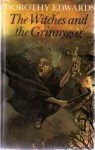 The Witches And The Grinnygog - Dorothy Edwards