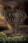 Hurakan's Chalice (Talisman Chronicles #3) - Aiden James, Mike Robinson