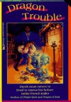 Dragon Trouble - Jackie French Koller, Judith Mitchell