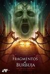 Fragmentos de burbuja - Juan Antonio Fernández Madrigal