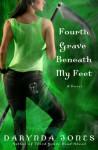 Fourth Grave Beneath My Feet - Darynda Jones
