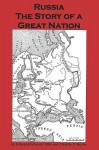 Russia the Story of a Great Nation - Edward Ellis, Charles Horne, Sam Sloan