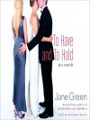 To Have and to Hold: A Novel - Jane Green, Kate Reading