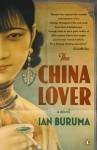 The China Lover: A Novel - Ian Buruma