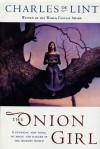 The Onion Girl (Newford, #11) - Charles de Lint