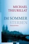 Im Sommer Sterben: Roman - Michael J. Theurillat