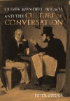 Oliver Wendell Holmes and the Culture of Conversation - Peter Gibian, Albert Gelpi, Ross Posnock